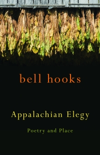"University Press of Kentucky (UPK) author bell hooks has been named the recipient of the 2013 Black Caucus of the American Library Association's (BCALA) Best Poetry Award for her book ""Appalachian Elegy: Poetry and Place."""
