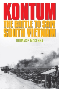 "In other award news, University Press of Kentucky author and retired Army Lt. Col. Thomas P. McKenna has been selected as one of four finalists for the 2013 William E. Colby Award for his book ""Kontum: The Battle to Save South Vietnam."""